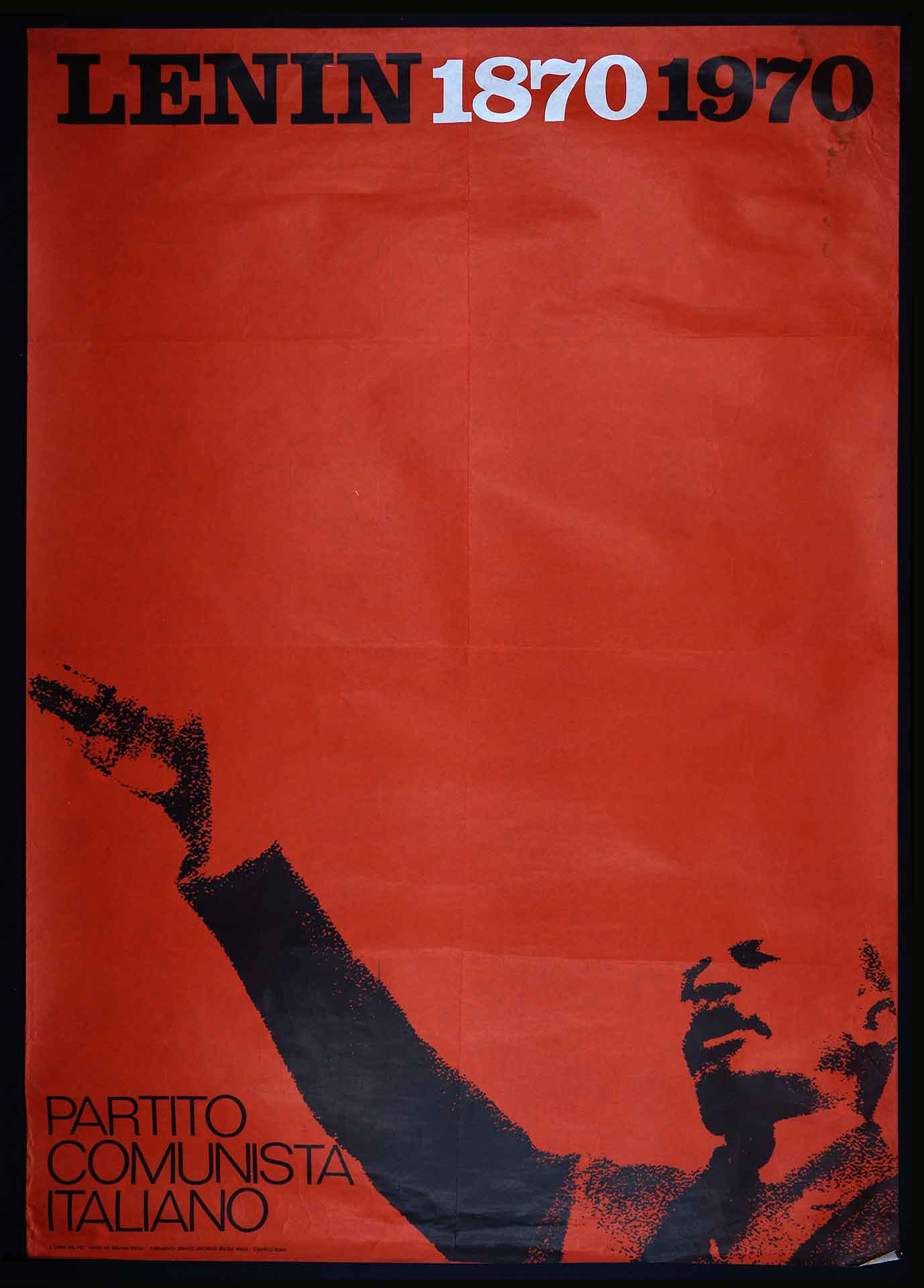 1970. Il Partito comunista italiano (PCI) celebra il centenario della nascita di Lenin. Stampa Fratelli Spada stabilimento grafico editoriale, Ciampino (Roma). Comunicazione politica.