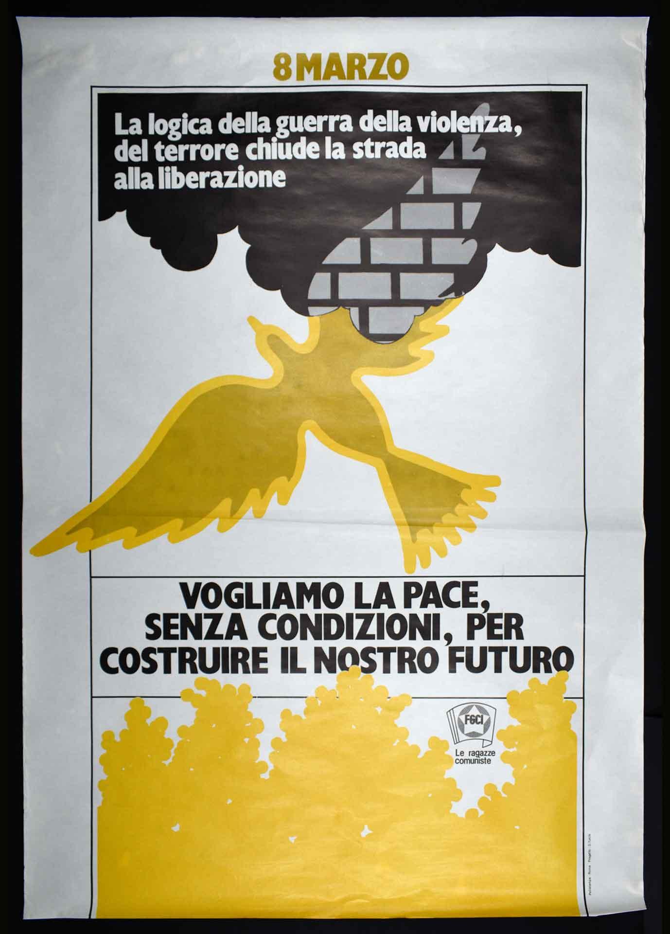 1970-1980. Le ragazze comuniste della Federazione giovanile comunista italiana (FGCI) per la giornata della donna. Stampa Polistampa, Roma. Progetto di D. Turchi. Movimento femminista.