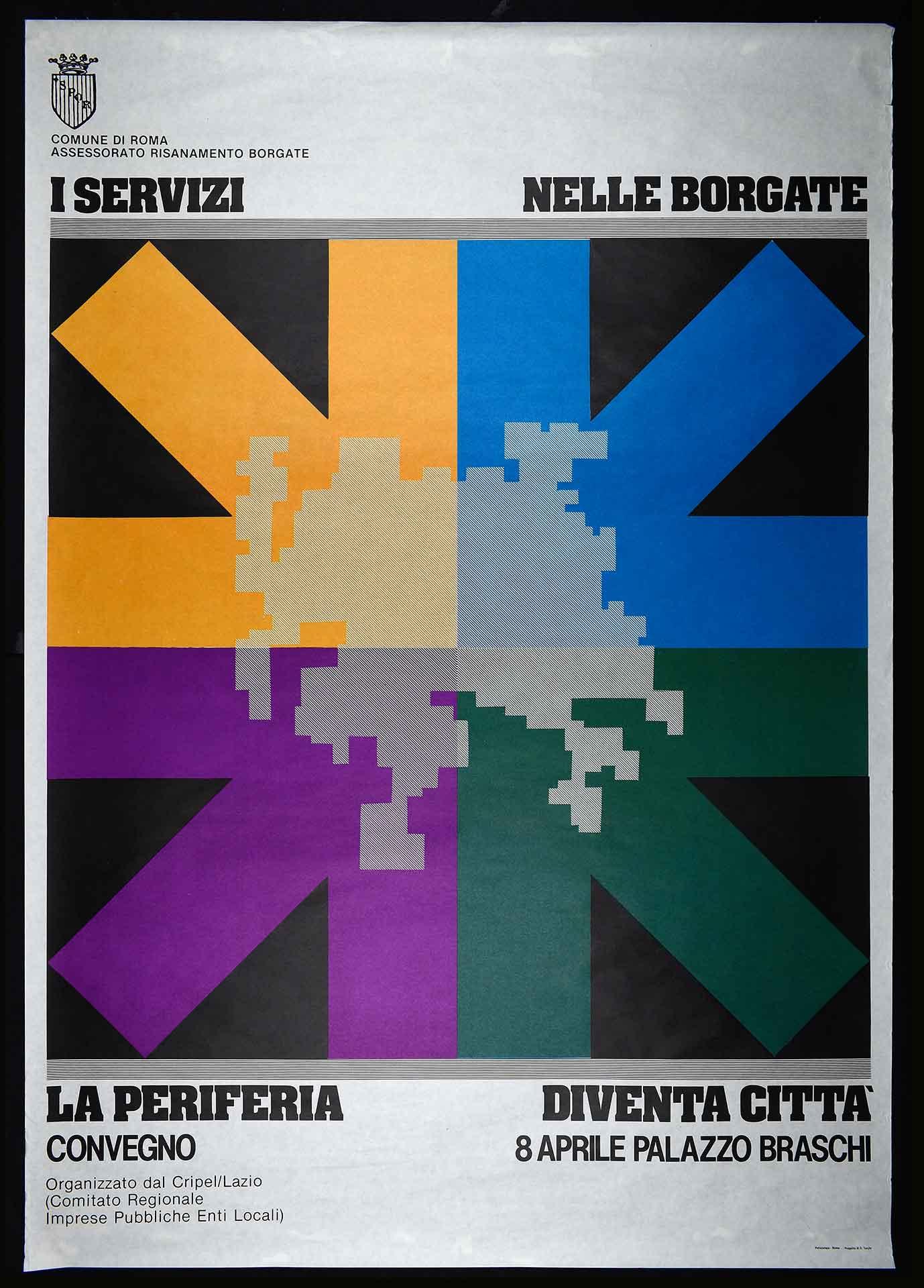 1976-1985. Comune di Roma, Assessorato risanamento borgate per il convegno sulla periferia cittadina. Stampa Polistampa, Roma. Progetto di D. Turchi. Campagna istituzionale.