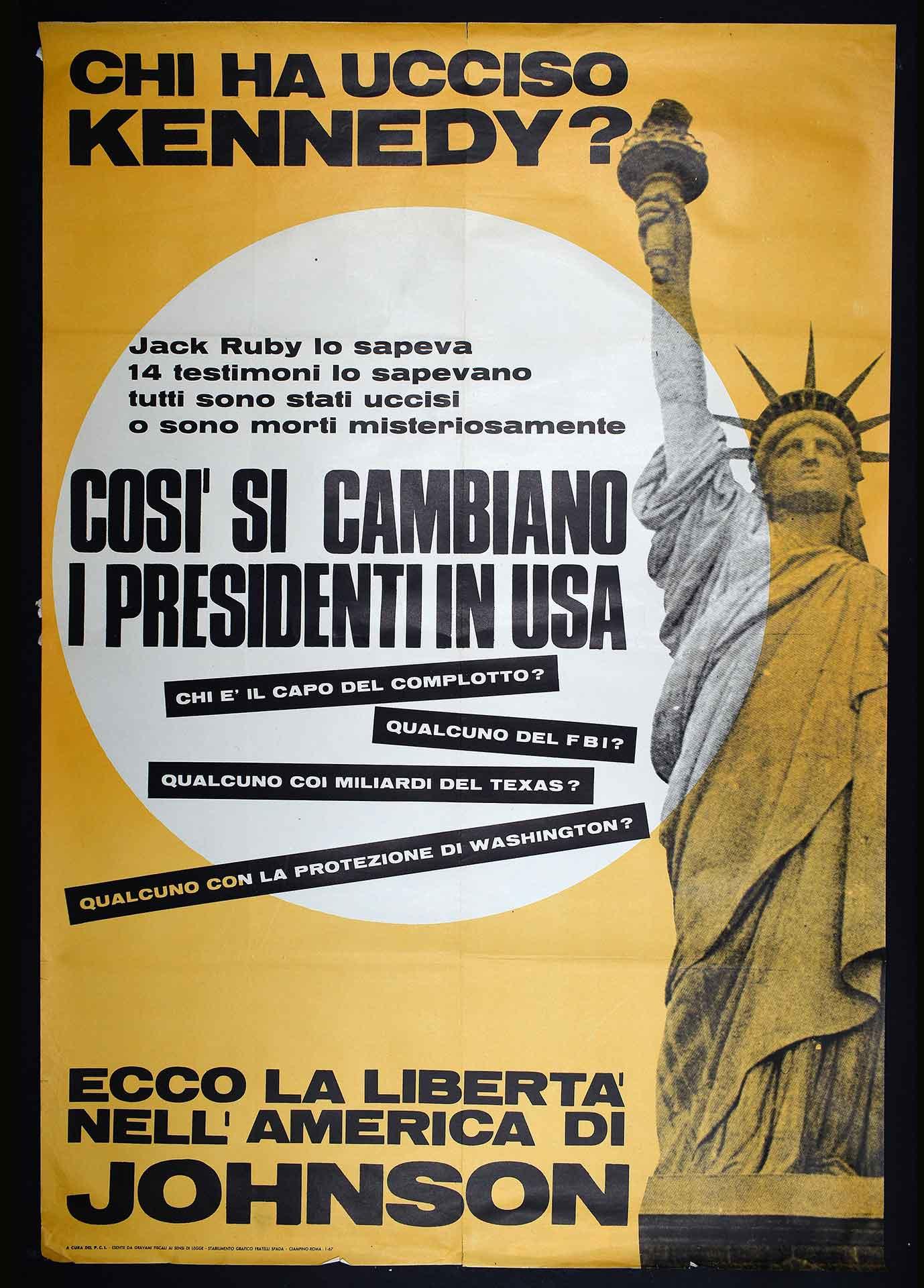 Il Partito comunista italiano (PCI) denuncia l'oscuro complotto dell'assassinio di kennedy. Stampa Fratelli Spada stabilimento grafico editoriale, Ciampino (Roma). Movimento antimperialista.