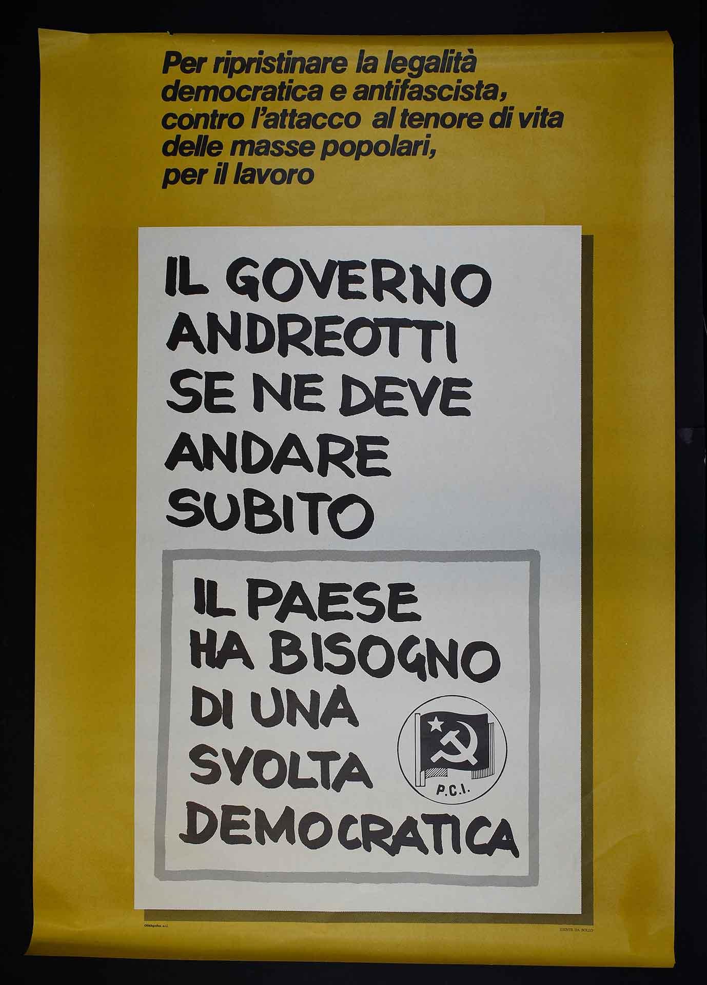 Il Partito comunista italiano (PCI) contro il primo governo Andreotti. Stampa Ormagrafica, Roma. Comunicazione di partito.