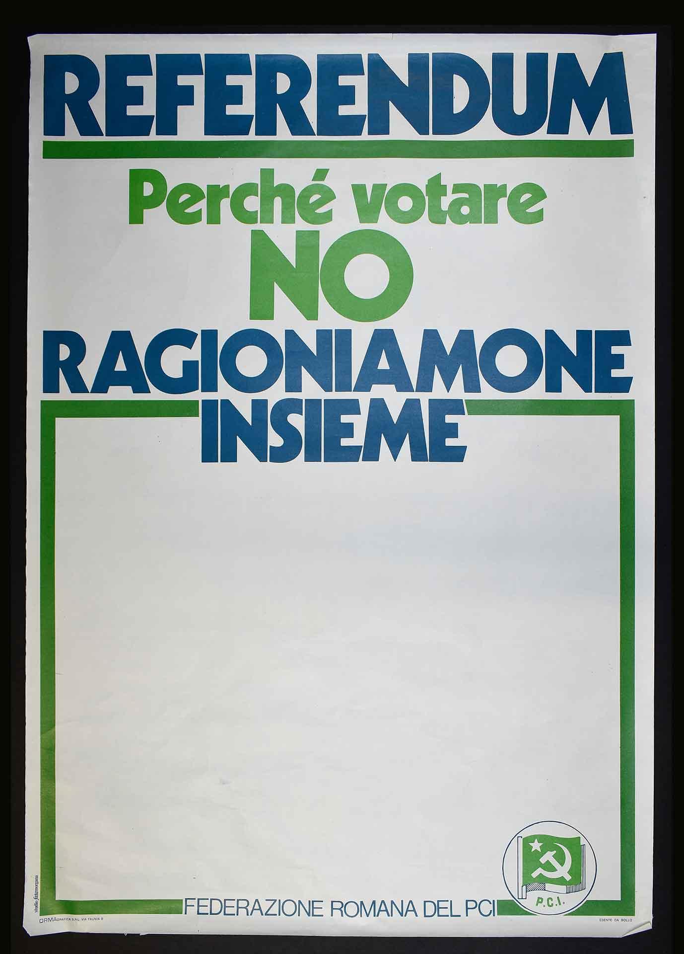 La Federazione romana del Partito comunista italiano (PCI) per il divorzio. Stampa Ormagrafica, Roma. Studio grafico Fatamorgana. Campagna referendaria.