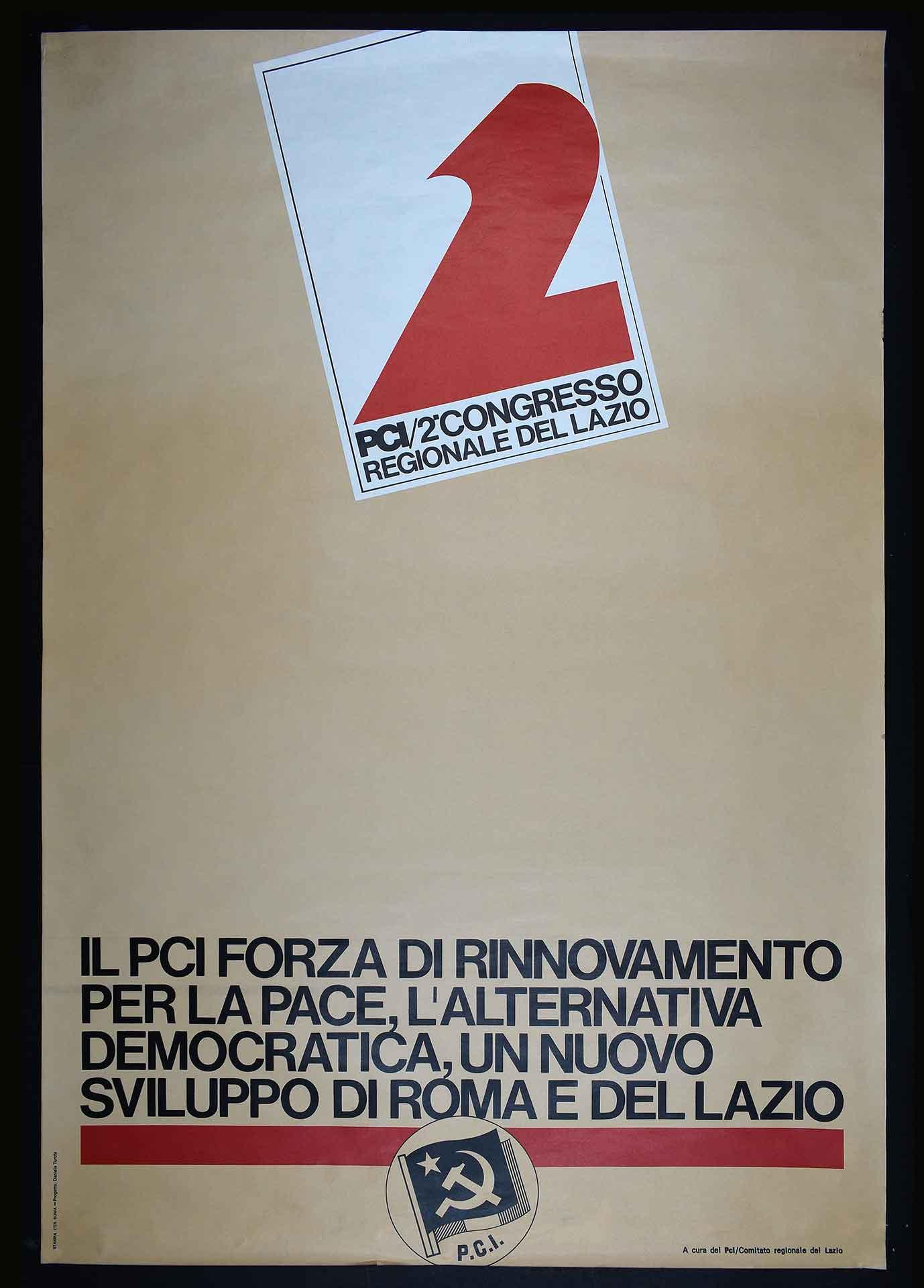 Il Comitato regionale del Partito comunista italiano (PCI) per il secondo congresso del Lazio. Stampa Iter, Roma. Progetto di D. Turchi. Comunicazione di partito.