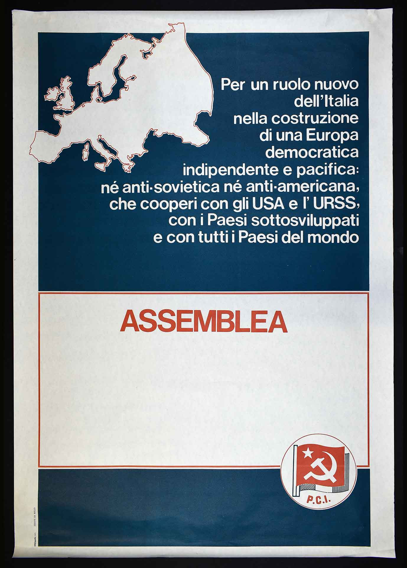 Il Partito comunista italiano (PCI) per l'Europa democratica, indipendente e pacifica. Stampa Ormagrafica, Roma. Comunicazione di partito.