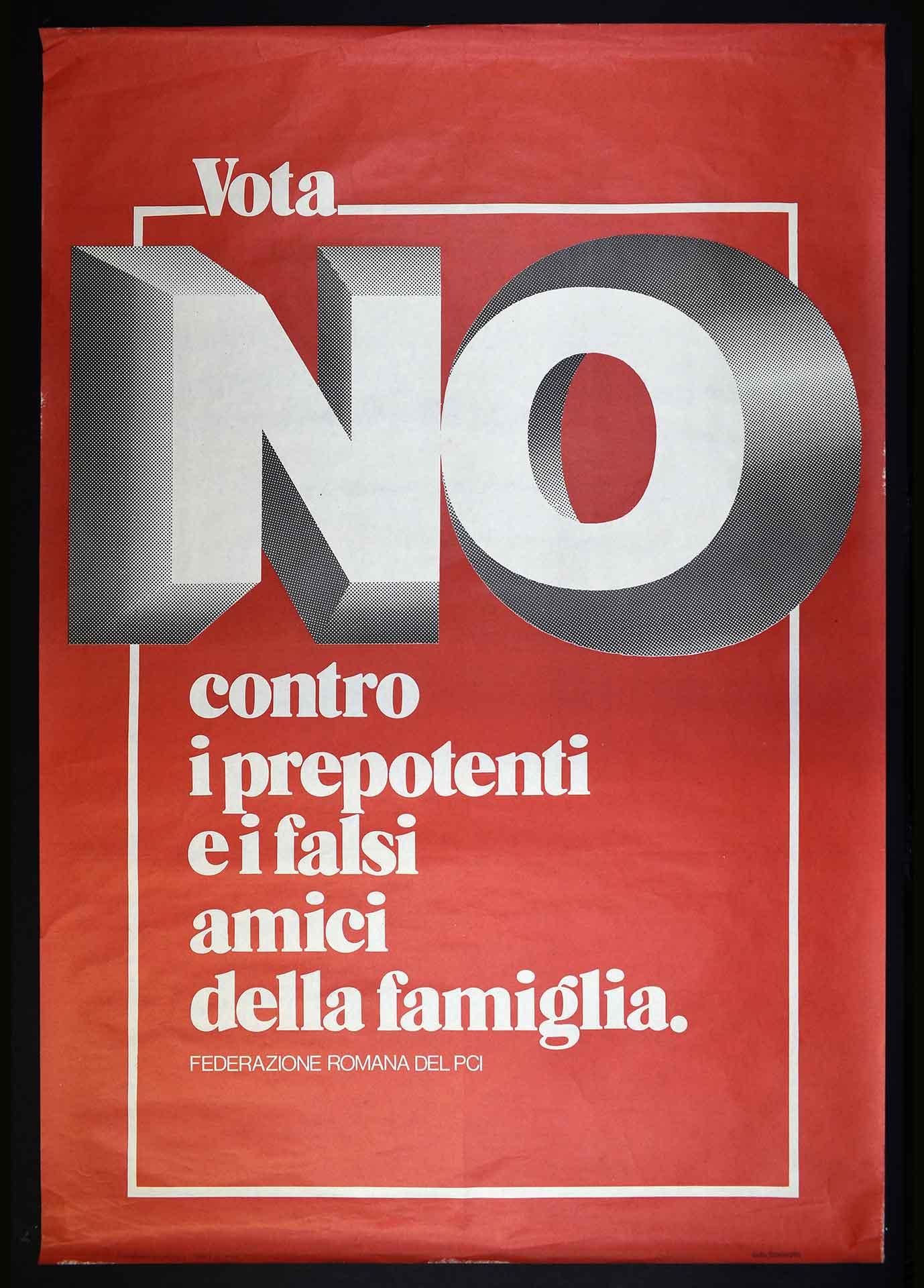La Federazione romana del Partito comunista italiano (PCI) a favore del No al referendum abrogativo sul divorzio. Stampa Ormagrafica, Roma. Studio grafico Fatamorgana. Campagna referendaria.