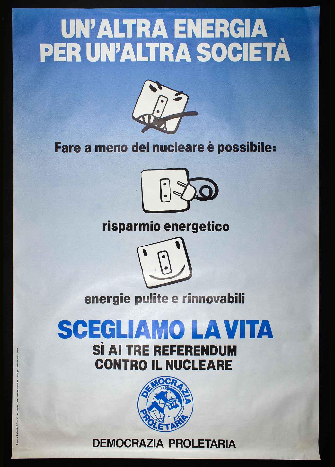 Democrazia Proletaria (DP) a favore dei referendum contro il nucleare. Suppl. al Notiziario DP n. 15 del 18 aprile 1986. Stampa StilGraf, Roma. Movimento antinucleare e ambientalista.